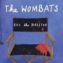 Kill the Director (DMD - Paul Hartnoll Remix)/The Wombats