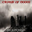 Arise Of The Berserk/Crows Of Doom