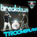 Breakdown/Troombaland