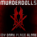 My Dark Place Alone/Murderdolls