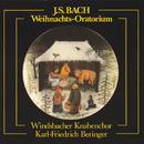 Johann Sebastian Bach - Weihnachts-Oratorium/Windsbacher Knabenchor, Karl-Friedrich Beringer