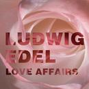 Love Affairs/Ludwig Edel