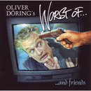 Worst of ... and friends/Oliver Döring