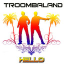 Hello/Troombaland