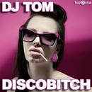 Discobitch/DJ Tom