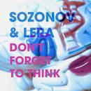 Don´t Forget To Think/Sozonov & Lera