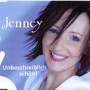 Unbeschreiblich schön/Jenney