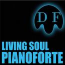 Pianoforte/Living Soul