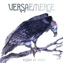 Fixed At Zero (Deluxe)/VersaEmerge