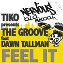 Feel It feat Dawn Tallman/Tiko Presents The Groove