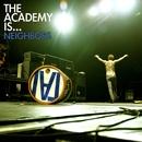 Neighbors/The Academy Is...