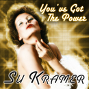 You've Got the Power/Su Kramer