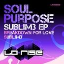 Sublim3 EP/Soul Purpose