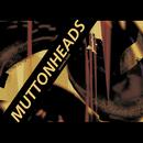 Smashing Music/Muttonheads