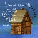 Singt und verzellt Grimm-Märli, Vol. 2/Linard Bardill
