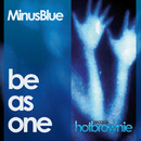 Be As One/Minus Blue