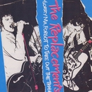Sorry Ma, Forgot To Take Out The Trash!/The Replacements