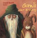 Gimli der Zwerg/Linard Bardill
