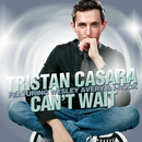Can't Wait (feat. Wesley Avery & I-Rock)/Tristan Casara