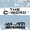 The C-Word/Jan Waterman