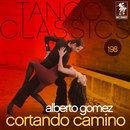 Tango Classics 198: Cortando Camino/Alberto Gomez