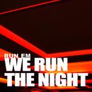 We Run the Night/Run Em