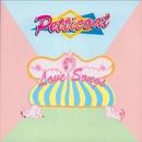 Love Songs/Petticoat