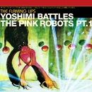 Yoshimi Battles The Pink Robots Part 1/The Flaming Lips