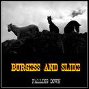 Falling Down/Burgess & Slide