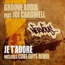 Je T'Adore feat. Joi Cardwell/Groove Addix