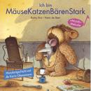 Ich bin MäuseKatzenBärenStark [Schweizer Mundart]/Karin Glanzmann und Peter Glanzmann