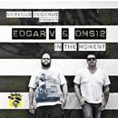 In The Moment/DMS12 & Edgar V