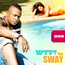 The Sway/WTF!