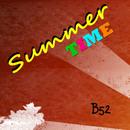 Summer Time/B52