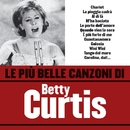 Le più belle canzoni di Betty Curtis/Betty Curtis