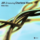 With Him (feat. Charlene Moore)/Jay-J