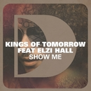 Show Me (feat. Elzi Hall)/Kings Of Tomorrow