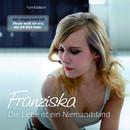 Die Liebe ist ein Niemandsland (Fan Edition)/Franziska