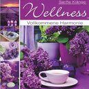 Wellness - Vollkommene Harmonie/Sanfte Klänge