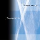 Telegramm für X/Xavier Naidoo