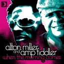 When The Morning Comes/Alton Miller