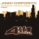 Sunday Shoutin'/Johnny Corporate