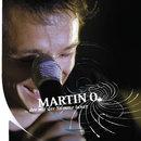 Der mit der Stimme tanzt/Martin O