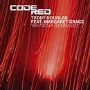 Whatcha Gonna Do (feat. Margaret Grace)/Teddy Douglas