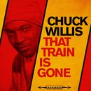 That Train is Gone/Chuck Willis