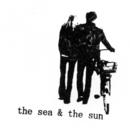 The Sea & the Sun/the sea & the sun
