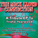 A Tribute EP to Trisha Yearwood/The Mick Lloyd Connection