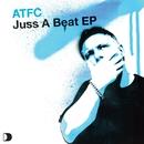 Juss A Beat EP/ATFC