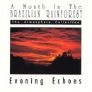A Month In The Brazilian Rainforest: Evening Echoes/Atmosphere Collection