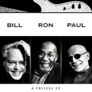Bill, Ron, Paul: A Frisell EP/Bill Frisell